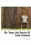 The Theory and Practice of Creole Grammar