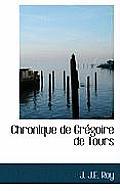 Chronique de Gr Goire de Tours