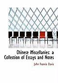 Chinese Miscellanies: A Collection of Essays and Notes