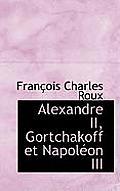 Alexandre II, Gortchakoff Et Napoleon III