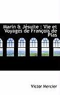 Marin & J Suite: Vie Et Voyages de Fran OIS de Plas