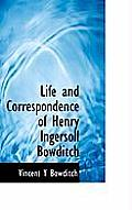 Life and Correspondence of Henry Ingersoll Bowditch
