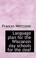 Language Plan for the Wisconsin Day Schools for the Deaf