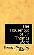 The Household of Sir Thomas More