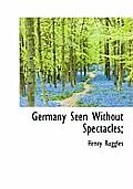 Germany Seen Without Spectacles;