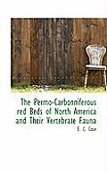 The Permo-Carbonniferous Red Beds of North America and Their Vertebrate Fauna