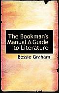 The Bookman's Manual a Guide to Literature