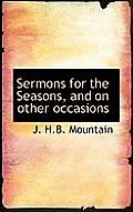 Sermons for the Seasons, and on Other Occasions
