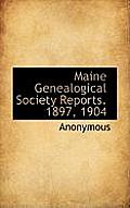 Maine Genealogical Society Reports. 1897, 1904