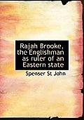 Rajah Brooke, the Englishman as Ruler of an Eastern State