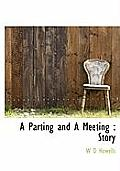 A Parting and a Meeting: Story