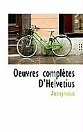 Oeuvres Completes D'Helvetius