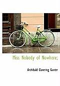 Miss Nobody of Nowhere;