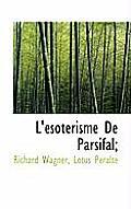 L'Esoterisme de Parsifal;