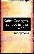 Saint George's School in the War ..
