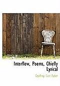 Interflow, Poems, Chiefly Lyrical