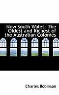 New South Wales: The Oldest and Richest of the Australian Colonies