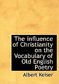 The Influence of Christianity on the Vocabulary of Old English Poetry
