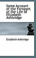 Some Account of the Forepart of the Life of Elizabeth Ashbridge