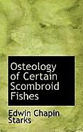 Osteology of Certain Scombroid Fishes