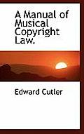 A Manual of Musical Copyright Law.