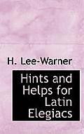 Hints and Helps for Latin Elegiacs