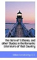 The Hero of Esthonia, and Other Studies in the Romantic Literature of That Country