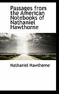 Passages from the American Notebooks of Nathaniel Hawthorne