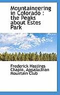 Mountaineering in Colorado: The Peaks about Estes Park