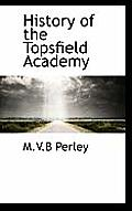 History of the Topsfield Academy