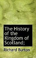 The History of the Kingdom of Scotland;