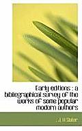 Early Editions: A Bibliographical Survey of the Works of Some Popular Modern Authors