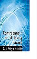 Contraband: Or, a Losing Hazard