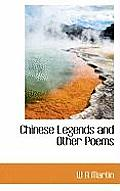 Chinese Legends and Other Poems