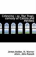 Celestina: Or, the Tragi-Comedy of Calisto and Melibea