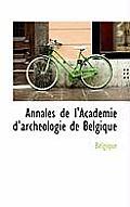 Annales de L'Acad Mie D'Arch Ologie de Belgique
