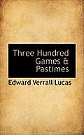 Three Hundred Games & Pastimes