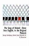 The Song of Roland: Done Into English, in the Original Measure