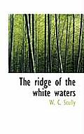 The Ridge of the White Waters