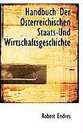 Handbuch Der Osterreichischen Staats-Und Wirtschaftsgeschichte