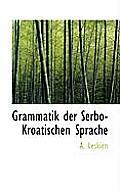 Grammatik Der Serbo-Kroatischen Sprache