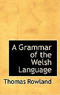 A Grammar of the Welsh Language