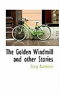 The Golden Windmill and Other Stories