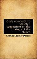 God's Co-Operative Society: Suggestions on the Strategy of the Church