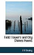 Field Flowers and City Chimes Poems