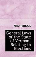 General Laws of the State of Vermont Relating to Elections