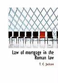 Law of Mortgage in the Roman Law