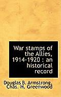 War Stamps of the Allies, 1914-1920: An Historical Record