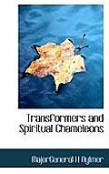 Transformers and Spiritual Chameleons