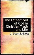 The Fatherhood of God in Christian Truth and Life